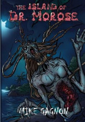 The Island of Dr. Morose Ultimate Hardcover