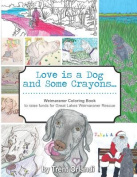 Love Is a Dog and Some Crayons