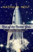 Rise of the Rocket Girls [Large Print]