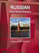 Russian Mass Media Directory Volume 1 Strategic Information and Contacts