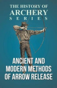 Ancient and Modern Methods of Arrow Release