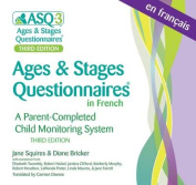 Ages & Stages Questionnaires(r) in French, Third Edition (Asq-3 French) [FRE]