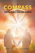 A Compass for a Technology-Driven World