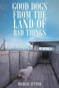 Good Dogs from the Land of Bad Things