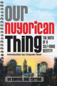 Our Nuyorican Thing, the Birth of a Self-Made Identity