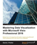 Mastering Data Visualization with Microsoft Visio Professional