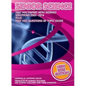 HSC Senior Science 2001 to 2014 Past Papers with Worked Solutions