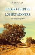 Finders Keepers Losers Winners