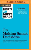 HBR's 10 Must Reads on Making Smart Decisions  [Audio]