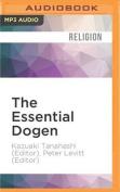 The Essential Dogen [Audio]
