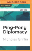 Ping-Pong Diplomacy [Audio]