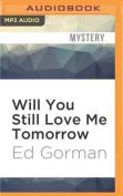 Will You Still Love Me Tomorrow  [Audio]