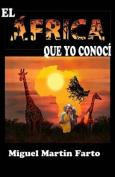 El Africa Que Yo Conoci [Spanish]