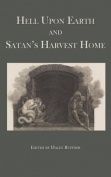 Hell Upon Earth and Satan's Harvest Home