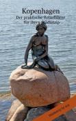 Kopenhagen - Der Praktische Reisefuhrer Fur Ihren Stadtetrip [GER]