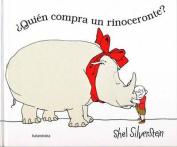 Quien Compra un Rinoceronte? [Spanish]