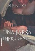 Una Farsa Imprudente [Spanish]