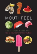 Mouthfeel: How Texture Makes Taste (Arts & Traditions of the Table