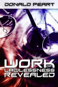 The Work of Lawlessness Revealed