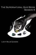 The Supernatural Quiz Book Season 5