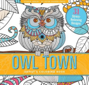 Owl Town Adult Colouring Book (31 stress-relieving designs)