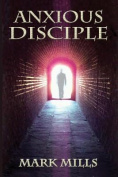 Anxious Disciple