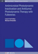 Antimocrobial Photodynamic Inactivation and Antitumor Photodynamic Therapy with Fullerenes