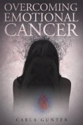 Overcoming Emotional Cancer
