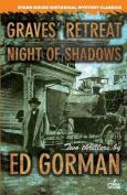 Graves' Retreat / Night of Shadows