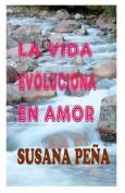 La Vida Evoluciona En Amor [Spanish]
