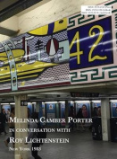 Melinda Camber Porter in Conversation with Roy Lichtenstein