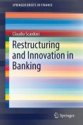Restructuring and Innovation in Banking