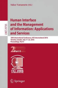 Human Interface and the Management of Information: Applications and Services: 18th International Conference, HCI International 2016 Toronto, Canada, July 17-22, 2016. Proceedings
