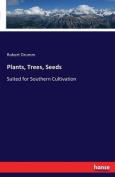 Plants, Trees, Seeds