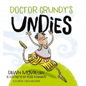 Doctor Grundy's Undies by Dawn McMillan