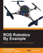 Ros Robotics by Example