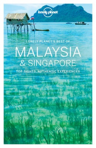 Lonely Planet Best of Malaysia & Singapore (Travel Guide) by Lonely Planet.