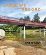 Landscape Record-Riverfront Landscape