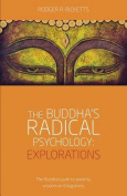 The Buddha's Radical Psychology