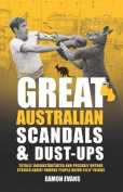 Great Australian Scandals and Dust-ups