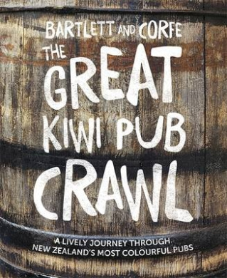 The Great Kiwi Pub Crawl: A Lively Journey Through New Zealand's Most Colourful Pubs
