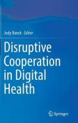 Disruptive Cooperation in Digital Health