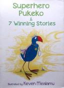 Superhero Pukeko & 7 Winning Stories