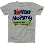 I Love You Mommy- Happy Mother's Day - Heart Tshirt
