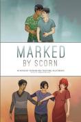 Marked by Scorn