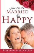 How to Be Married and Happy