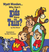 Why Don't Kids Have Tails