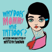 Why Does Mommy Have Tattoos?