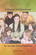 A Manual and Devotional for Sunday School Teachers