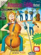 The American Fiddle Method, Volume 1 - Cello